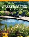 Buchtipp: Wassergärten gestalten: Gestaltungsideen für jeden Standort